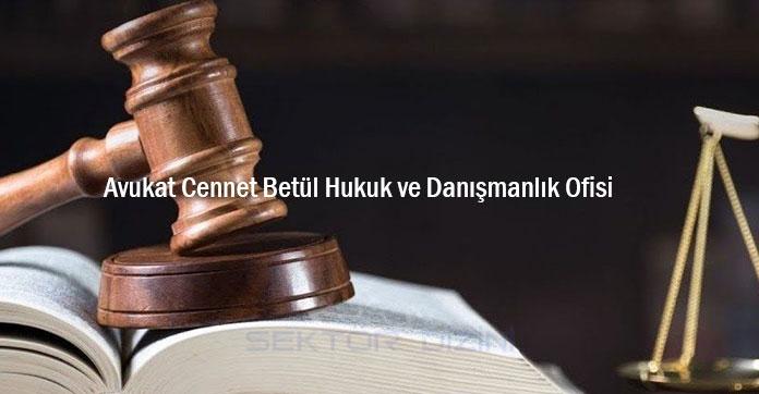 Avukat Cennet Betül Hukuk Ve Danışmanlık Ofisi